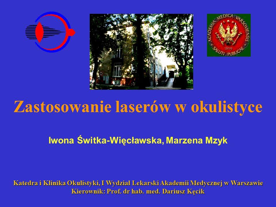 Katedra i Klinika Okulistyki, I Wydział Lekarski Akademii Medycznej w Warszawie Kierownik: Prof.