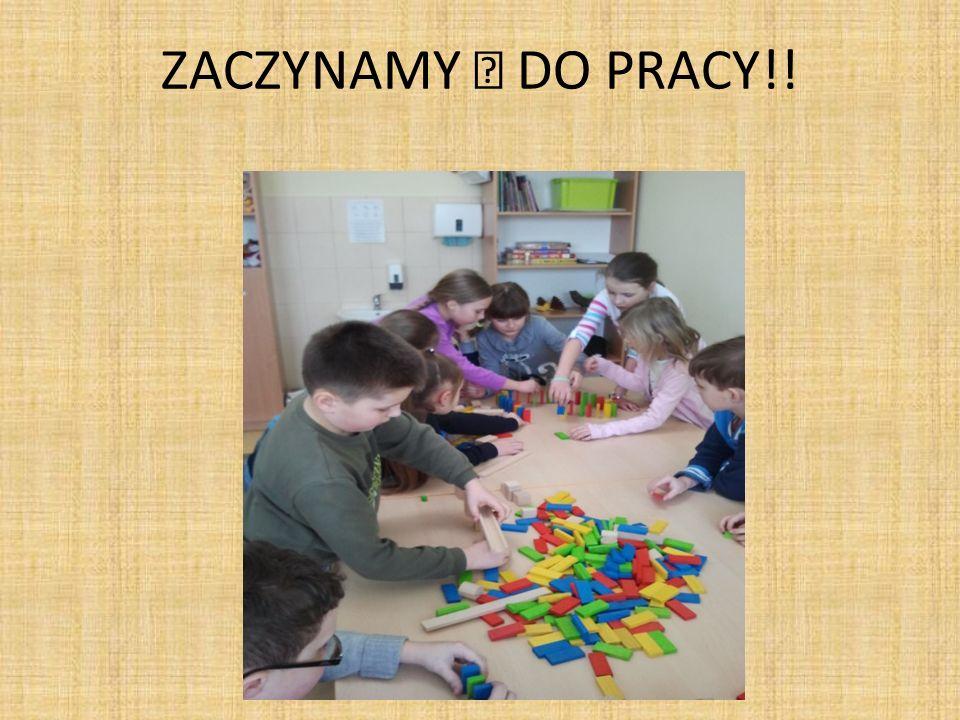 ZACZYNAMY DO PRACY!!