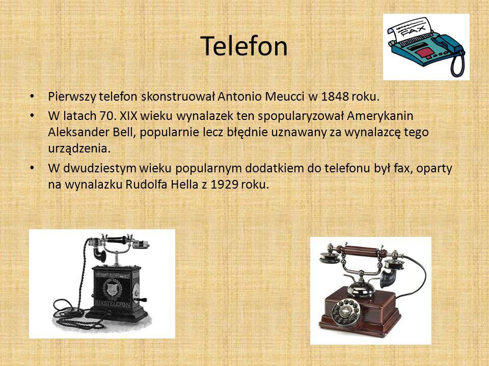 Telefon Pierwszy telefon skonstruował Antonio Meucci w 1848 roku. W latach 70. XIX wieku wynalazek ten spopularyzował Amerykanin Aleksander Bell, popu