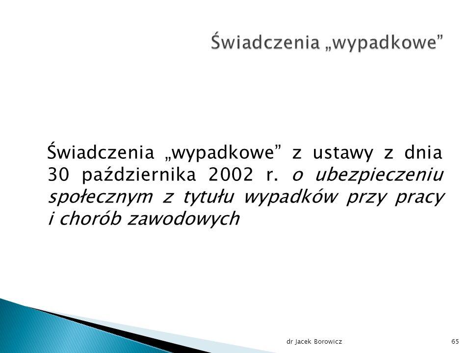"""Świadczenia """"wypadkowe z ustawy z dnia 30 października 2002 r."""