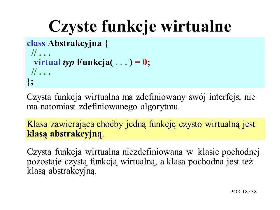 Czyste funkcje wirtualne class Abstrakcyjna { //...