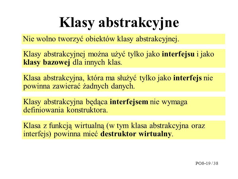 Klasy abstrakcyjne Nie wolno tworzyć obiektów klasy abstrakcyjnej.