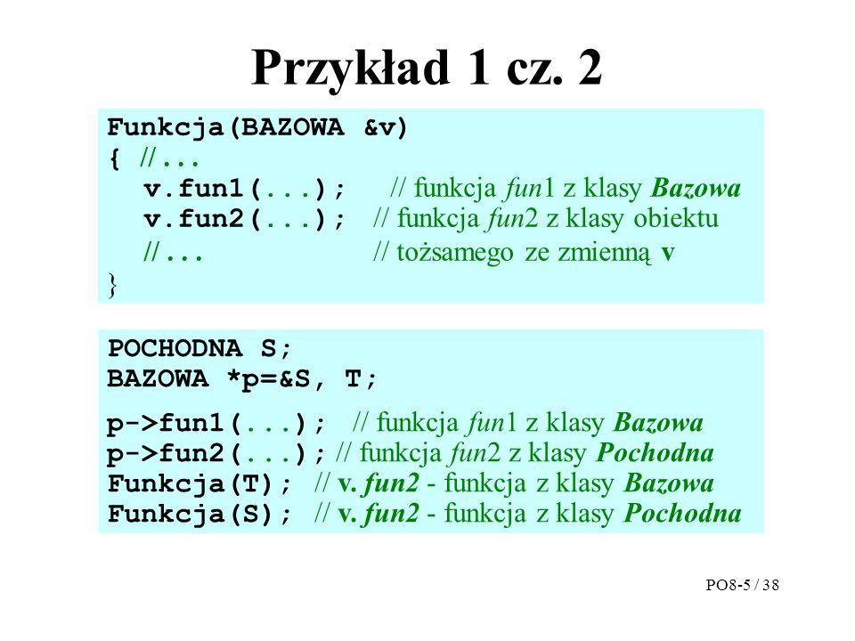 Przykład 1 cz. 2 Funkcja(BAZOWA &v) { //...
