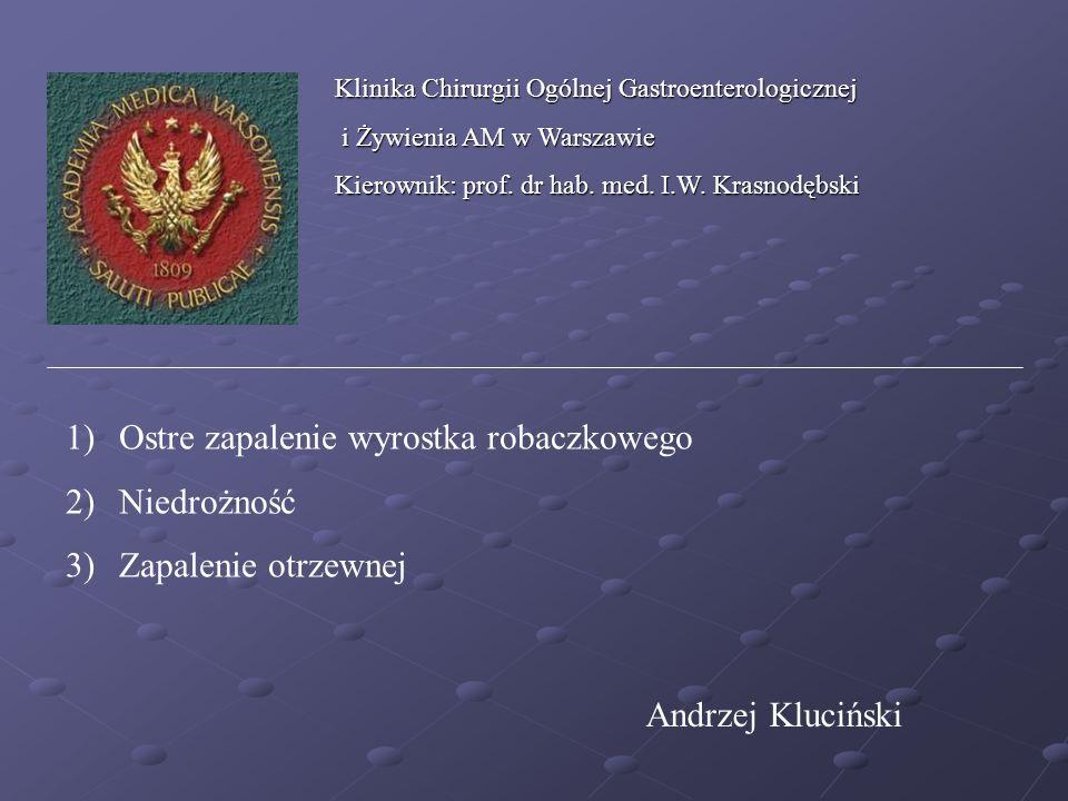 Klinika Chirurgii Ogólnej Gastroenterologicznej i Żywienia AM w Warszawie i Żywienia AM w Warszawie Kierownik: prof. dr hab. med. I.W. Krasnodębski 1)