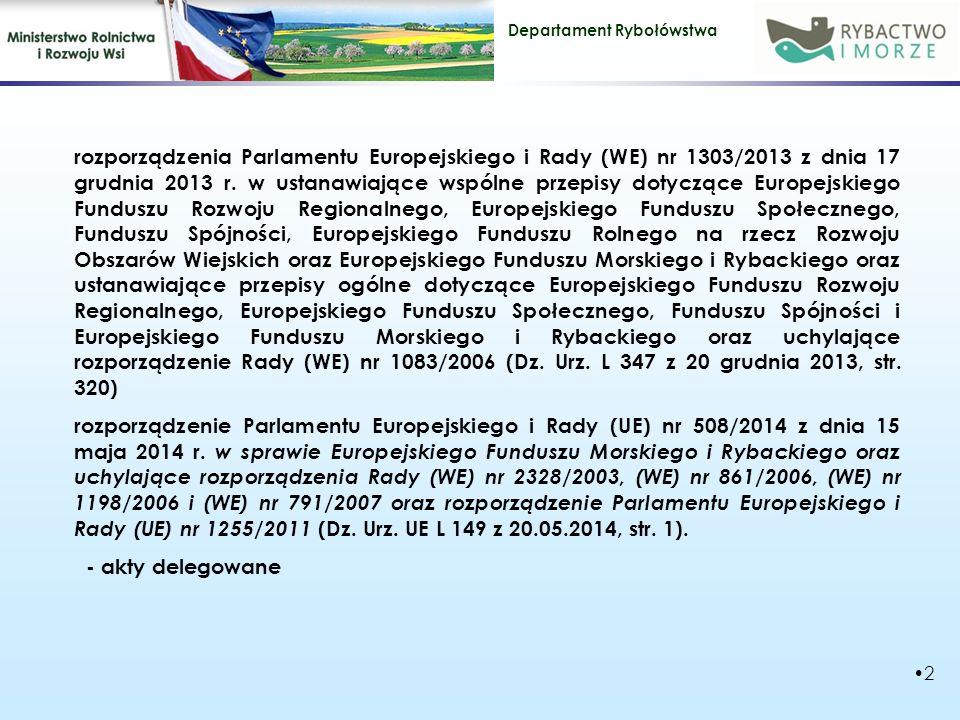 Departament Rybołówstwa 2 rozporządzenia Parlamentu Europejskiego i Rady (WE) nr 1303/2013 z dnia 17 grudnia 2013 r.