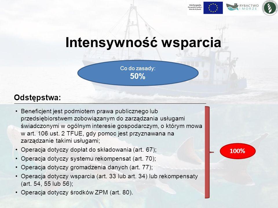 Intensywność wsparcia Co do zasady: 50% Beneficjent jest podmiotem prawa publicznego lub przedsiębiorstwem zobowiązanym do zarządzania usługami świadczonymi w ogólnym interesie gospodarczym, o którym mowa w art.