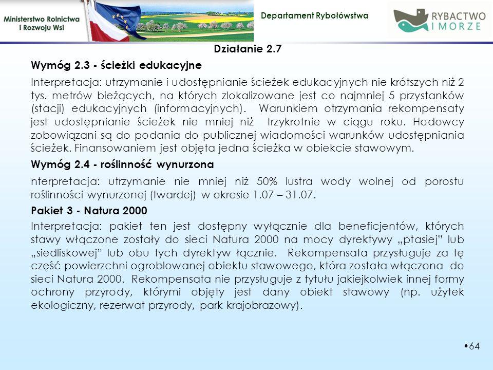 Departament Rybołówstwa Działanie 2.7 Wymóg 2.3 - ścieżki edukacyjne Interpretacja: utrzymanie i udostępnianie ścieżek edukacyjnych nie krótszych niż 2 tys.
