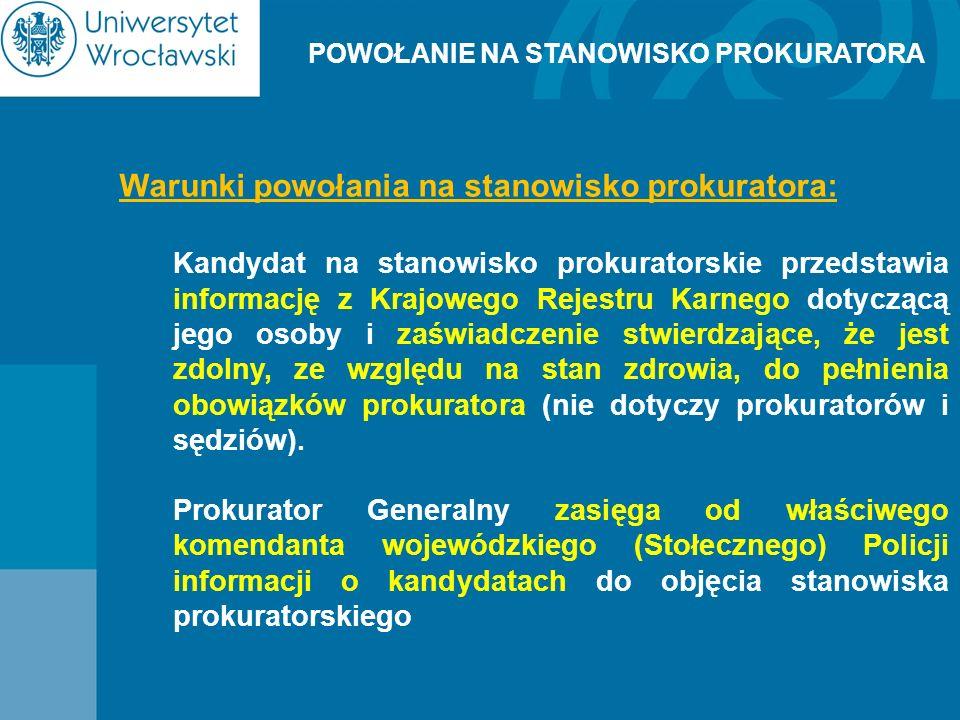 POWOŁANIE NA STANOWISKO PROKURATORA Warunki powołania na stanowisko prokuratora: Kandydat na stanowisko prokuratorskie przedstawia informację z Krajow