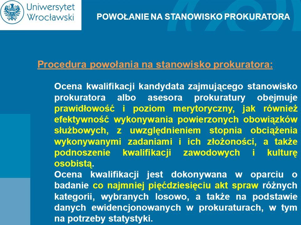 POWOŁANIE NA STANOWISKO PROKURATORA Procedura powołania na stanowisko prokuratora: Ocena kwalifikacji kandydata zajmującego stanowisko prokuratora alb