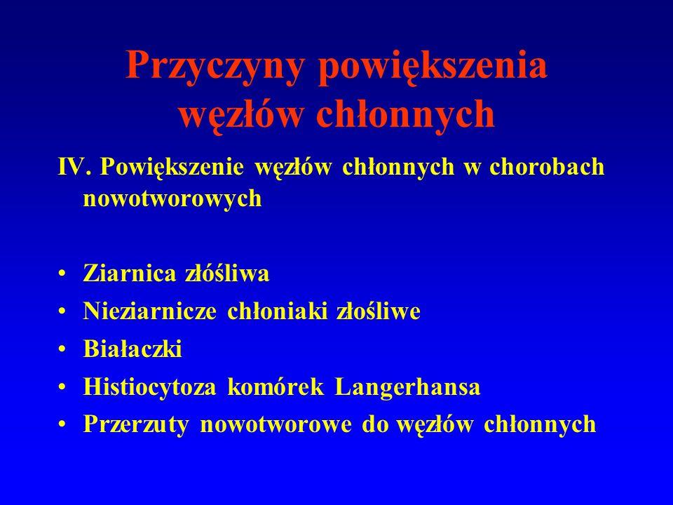 Przyczyny powiększenia węzłów chłonnych IV.