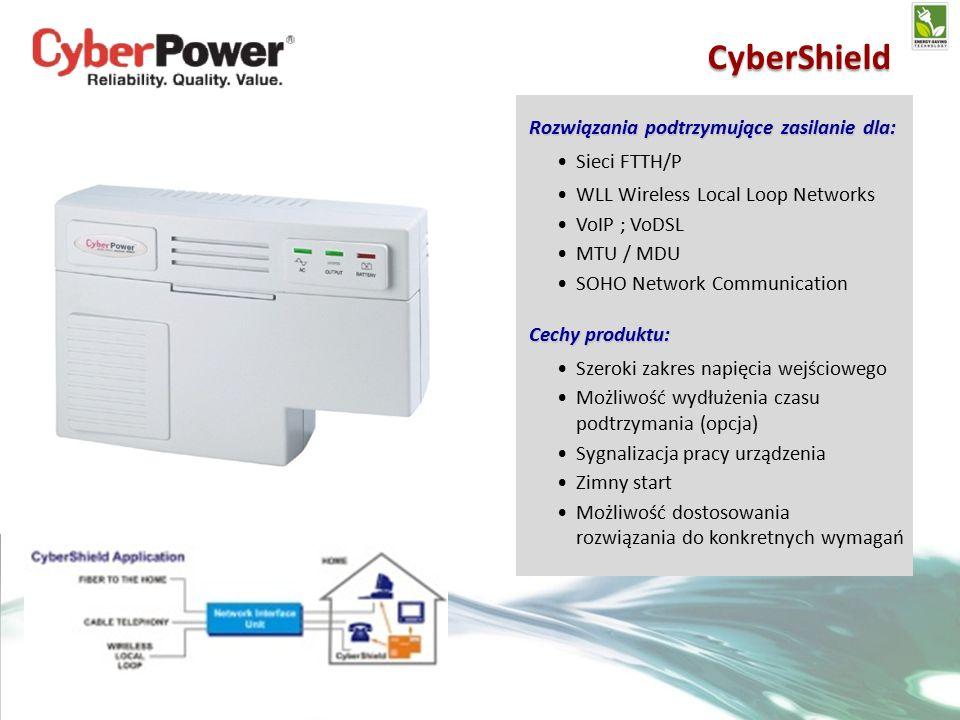 Rozwiązania podtrzymujące zasilanie dla: Sieci FTTH/P WLL Wireless Local Loop Networks VoIP ; VoDSL MTU / MDU SOHO Network Communication Cechy produktu: Szeroki zakres napięcia wejściowego Możliwość wydłużenia czasu podtrzymania (opcja) Sygnalizacja pracy urządzenia Zimny start Możliwość dostosowania rozwiązania do konkretnych wymagań CyberShield