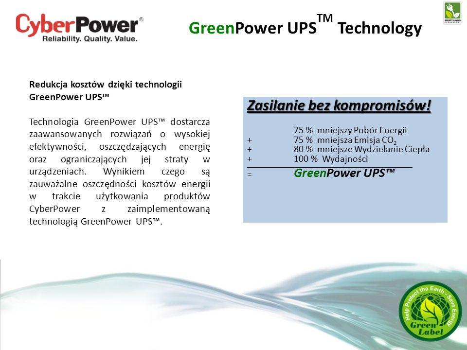 GreenPower UPS TM Technology Redukcja kosztów dzięki technologii GreenPower UPS™ Technologia GreenPower UPS™ dostarcza zaawansowanych rozwiązań o wysokiej efektywności, oszczędzających energię oraz ograniczających jej straty w urządzeniach.