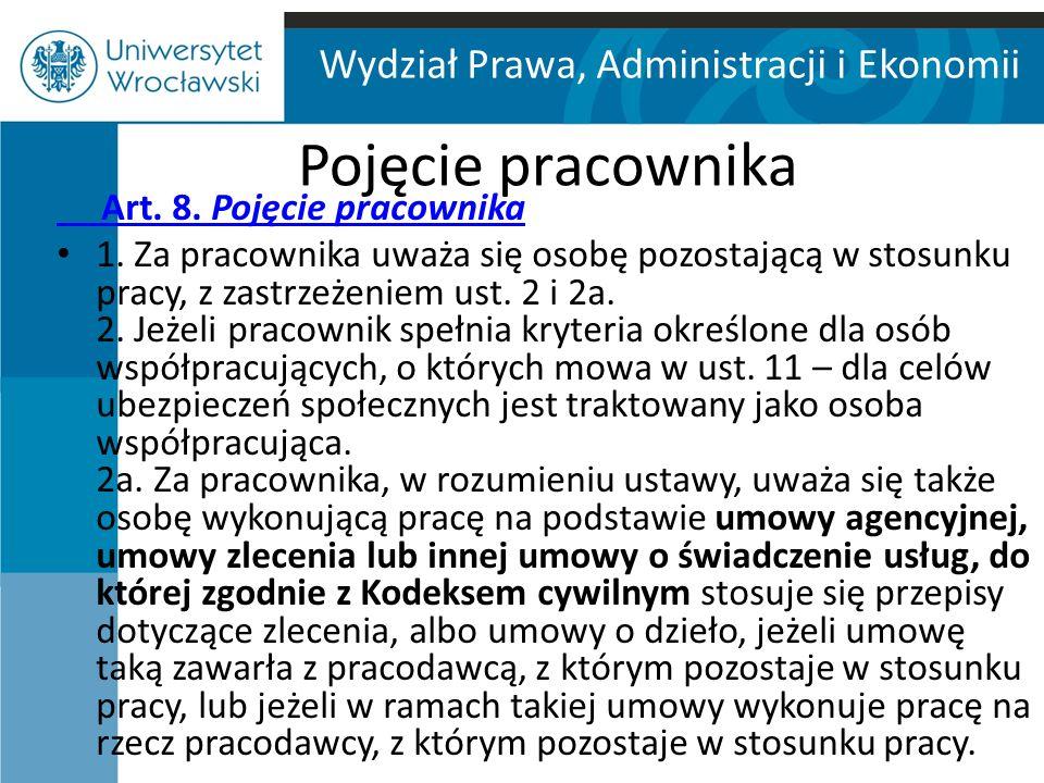 Wydział Prawa, Administracji i Ekonomii Pojęcie pracownika Art.