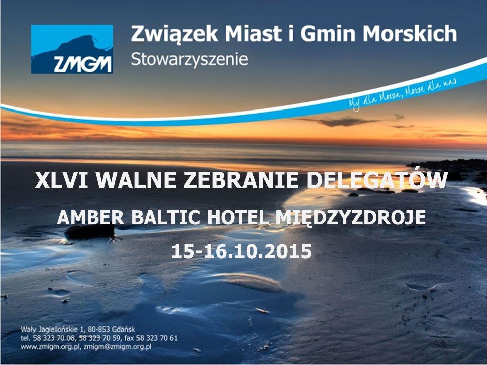 XLVI WALNE ZEBRANIE DELEGATÓW AMBER BALTIC HOTEL MIĘDZYZDROJE 15-16.10.2015