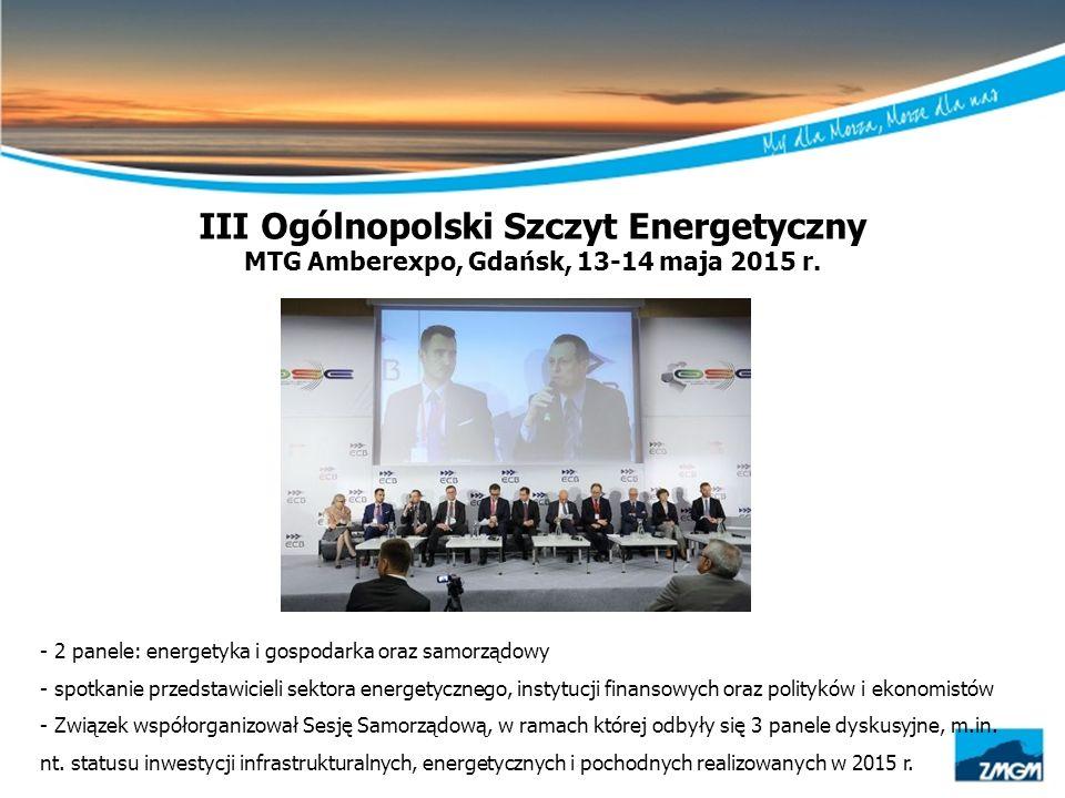 III Ogólnopolski Szczyt Energetyczny MTG Amberexpo, Gdańsk, 13-14 maja 2015 r. - 2 panele: energetyka i gospodarka oraz samorządowy - spotkanie przeds
