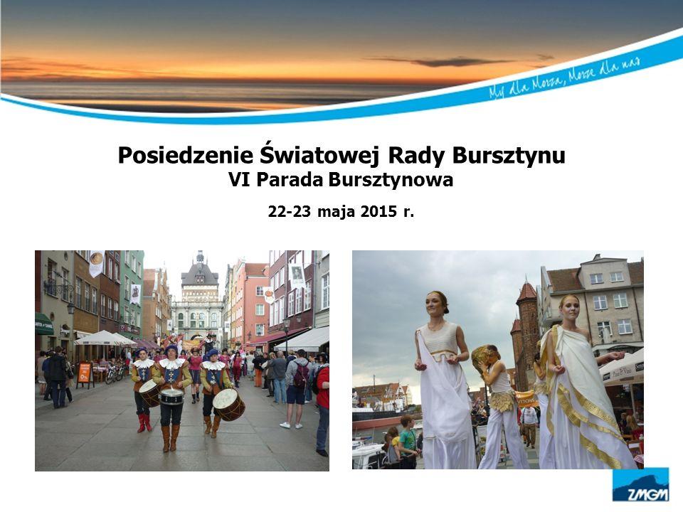 Posiedzenie Światowej Rady Bursztynu VI Parada Bursztynowa 22-23 maja 2015 r.