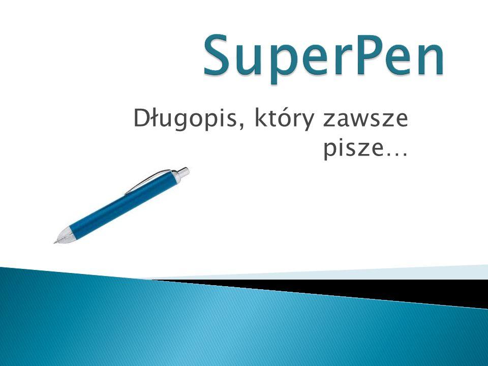 Długopis, który zawsze pisze…
