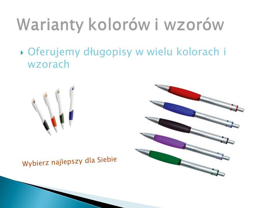  Oferujemy długopisy w wielu kolorach i wzorach Wybierz najlepszy dla Siebie