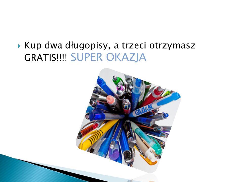  Kup dwa długopisy, a trzeci otrzymasz GRATIS!!!! SUPER OKAZJA