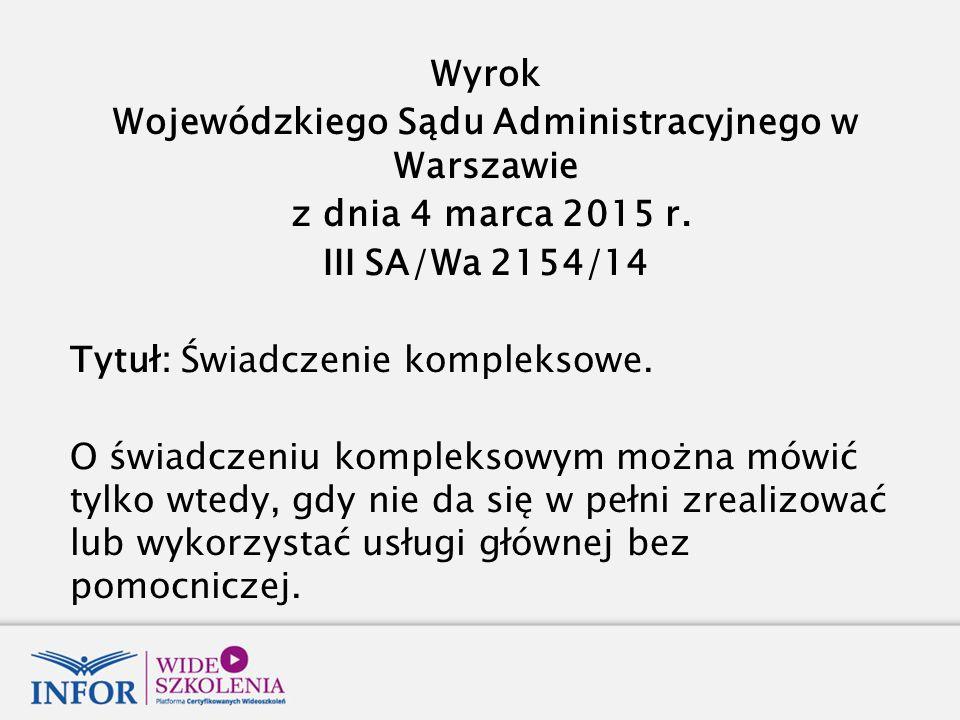 Wyrok Wojewódzkiego Sądu Administracyjnego w Warszawie z dnia 4 marca 2015 r.