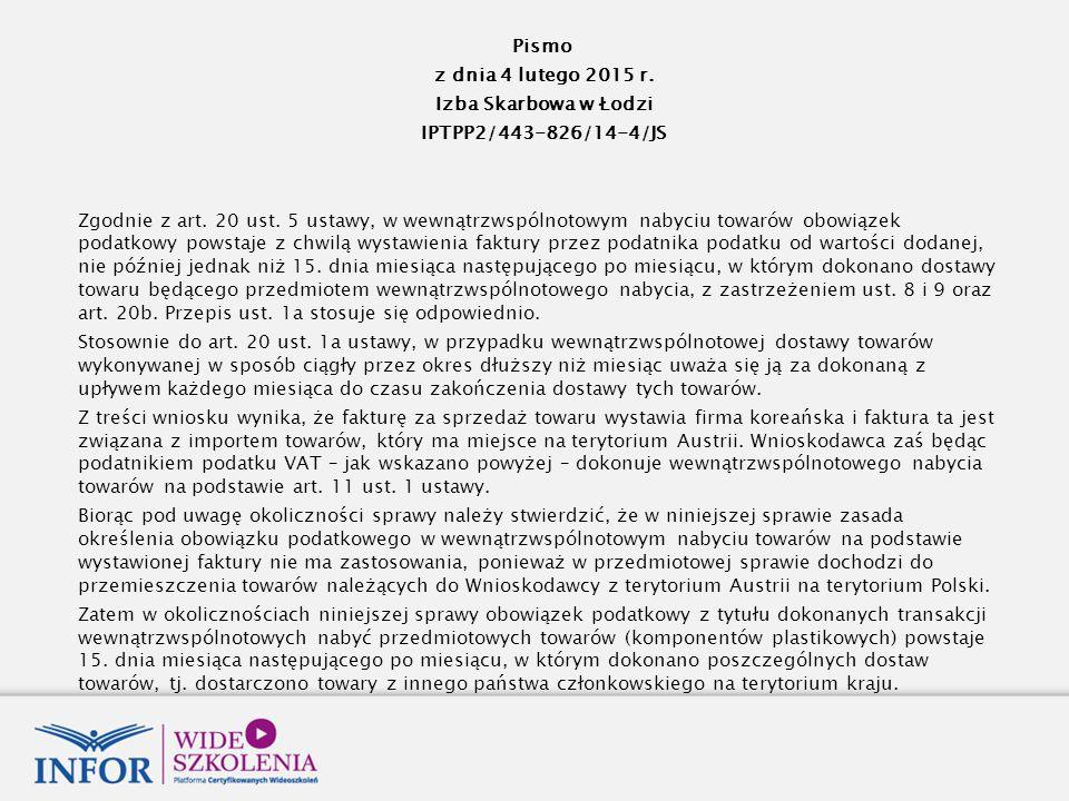 Pismo z dnia 4 lutego 2015 r.Izba Skarbowa w Łodzi IPTPP2/443-826/14-4/JS Zgodnie z art.