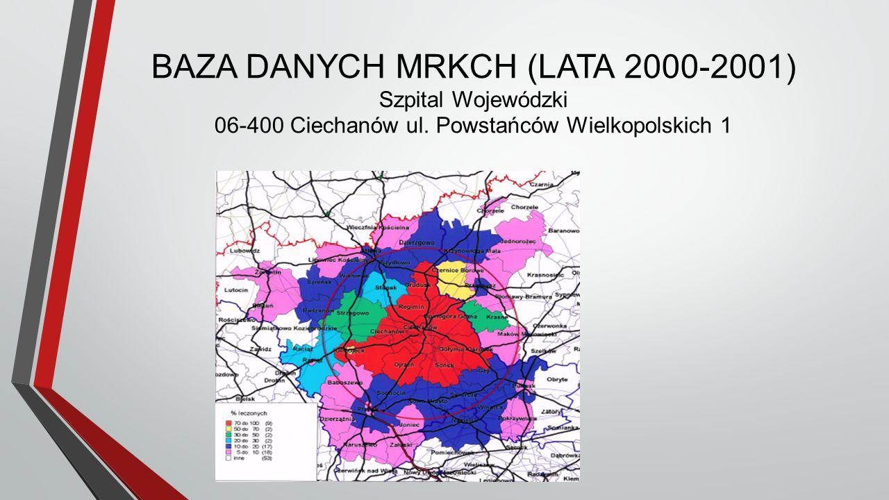 BAZA DANYCH MRKCH (LATA 2000-2001) Szpital Wojewódzki 06-400 Ciechanów ul.
