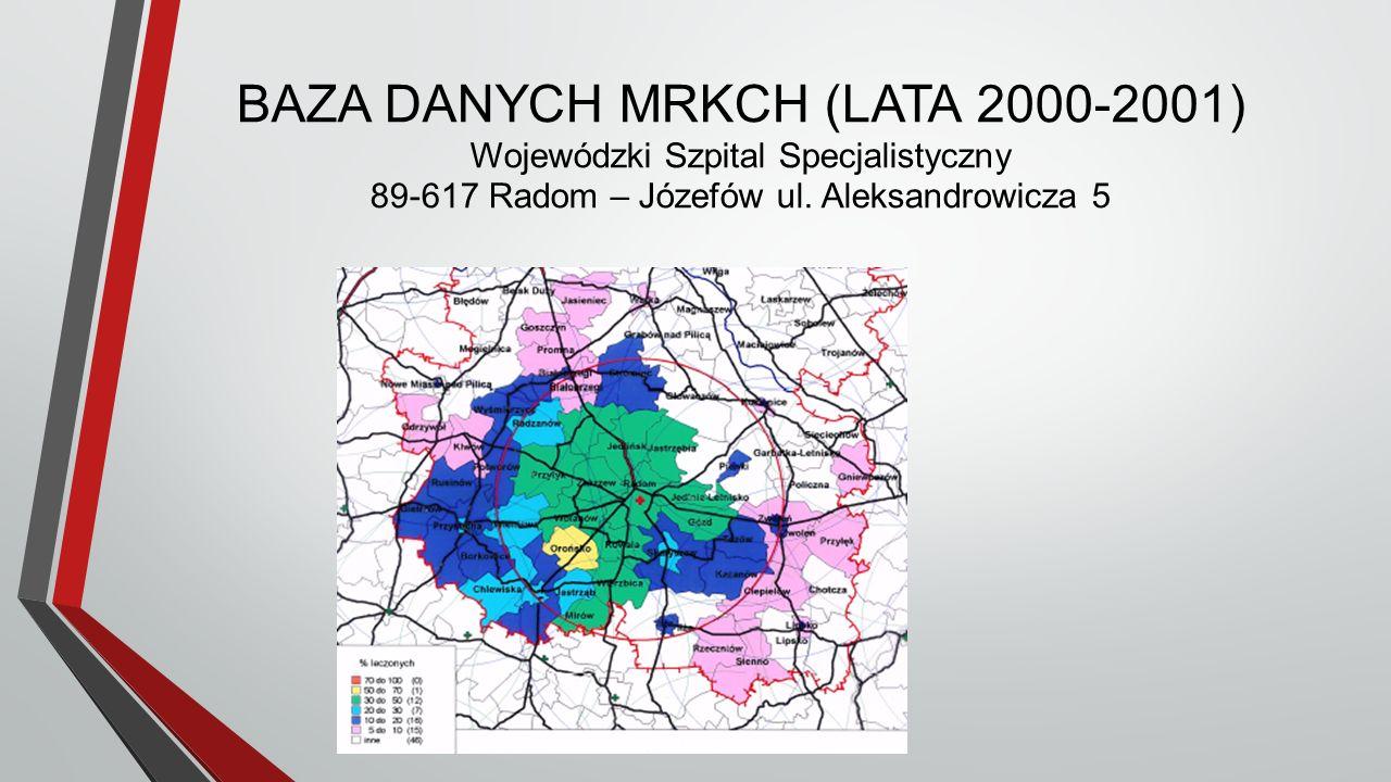BAZA DANYCH MRKCH (LATA 2000-2001) Wojewódzki Szpital Specjalistyczny 89-617 Radom – Józefów ul.