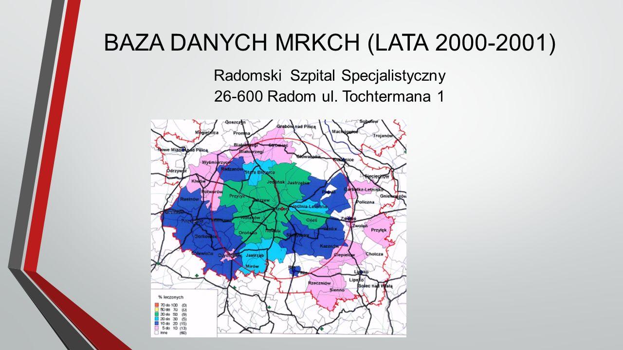 BAZA DANYCH MRKCH (LATA 2000-2001) Radomski Szpital Specjalistyczny 26-600 Radom ul. Tochtermana 1