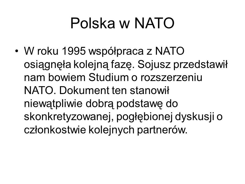 Polska w NATO W roku 1995 współpraca z NATO osiągnęła kolejną fazę.