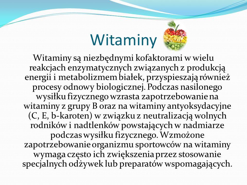 Witaminy Witaminy są niezbędnymi kofaktorami w wielu reakcjach enzymatycznych związanych z produkcją energii i metabolizmem białek, przyspieszają równ