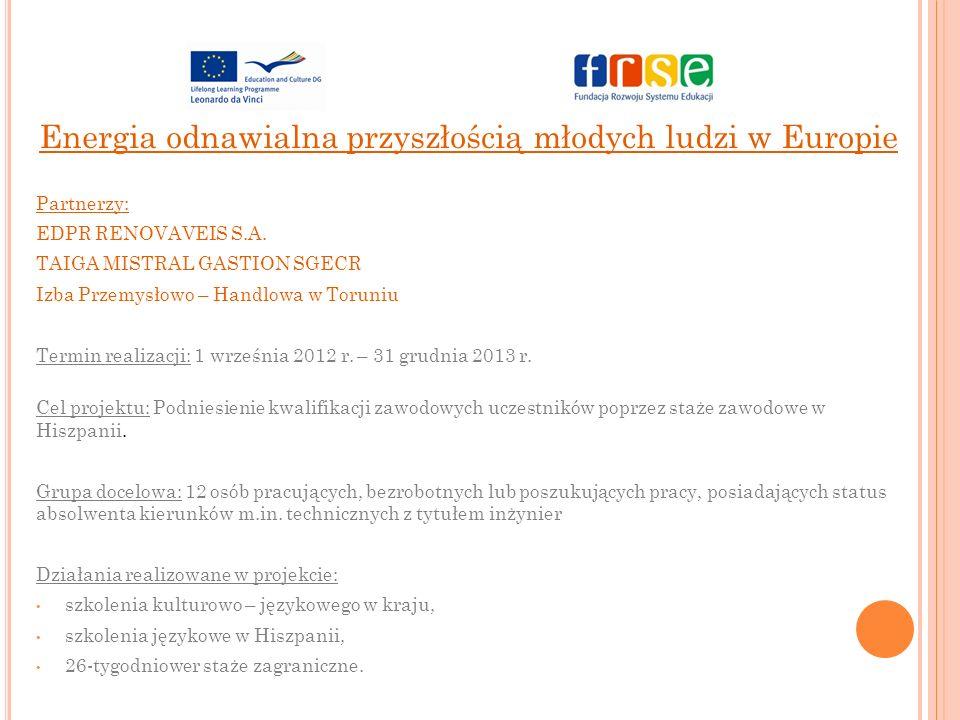 Energia odnawialna przyszłością młodych ludzi w Europie Partnerzy: EDPR RENOVAVEIS S.A.
