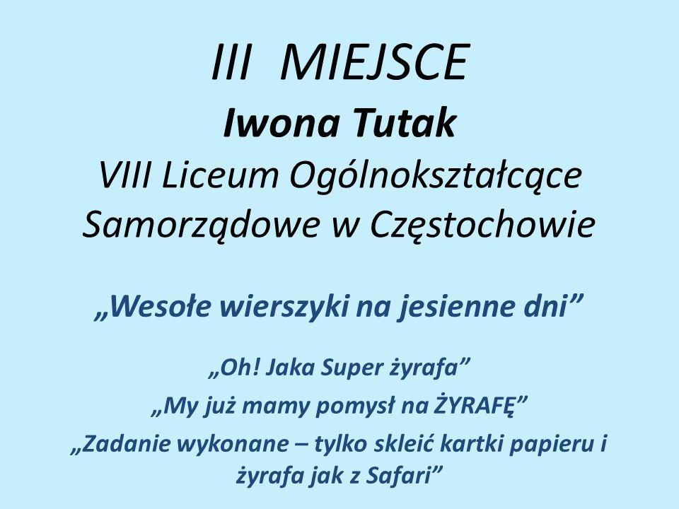 """III MIEJSCE Iwona Tutak VIII Liceum Ogólnokształcące Samorządowe w Częstochowie """"Wesołe wierszyki na jesienne dni """"Oh."""