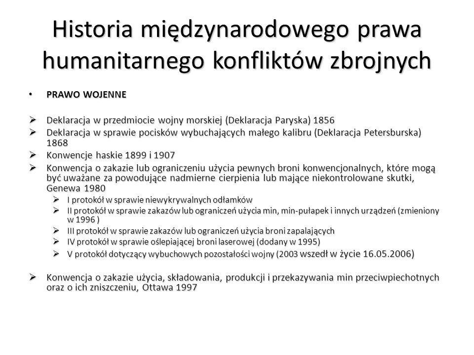 Historia międzynarodowego prawa humanitarnego konfliktów zbrojnych PRAWO WOJENNE PRAWO WOJENNE  Deklaracja w przedmiocie wojny morskiej (Deklaracja P