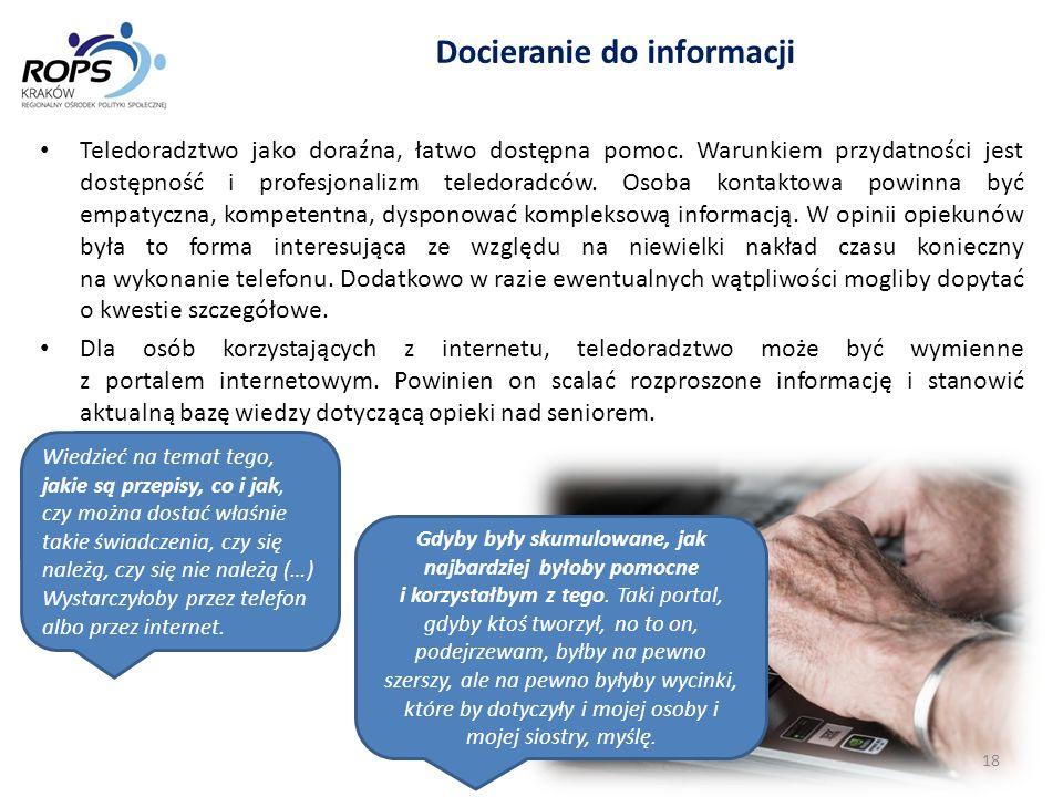 Docieranie do informacji Teledoradztwo jako doraźna, łatwo dostępna pomoc. Warunkiem przydatności jest dostępność i profesjonalizm teledoradców. Osoba
