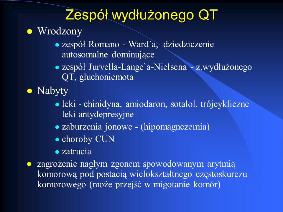Zespół wydłużonego QT l Wrodzony l zespół Romano - Ward`a, dziedziczenie autosomalne dominujące l zespół Jurvella-Lange`a-Nielsena - z.wydłużonego QT,