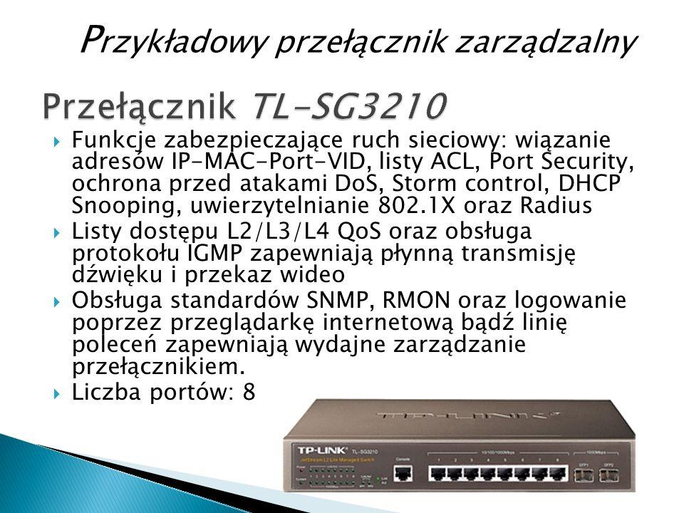  Funkcje zabezpieczające ruch sieciowy: wiązanie adresów IP-MAC-Port-VID, listy ACL, Port Security, ochrona przed atakami DoS, Storm control, DHCP Snooping, uwierzytelnianie 802.1X oraz Radius  Listy dostępu L2/L3/L4 QoS oraz obsługa protokołu IGMP zapewniają płynną transmisję dźwięku i przekaz wideo  Obsługa standardów SNMP, RMON oraz logowanie poprzez przeglądarkę internetową bądź linię poleceń zapewniają wydajne zarządzanie przełącznikiem.
