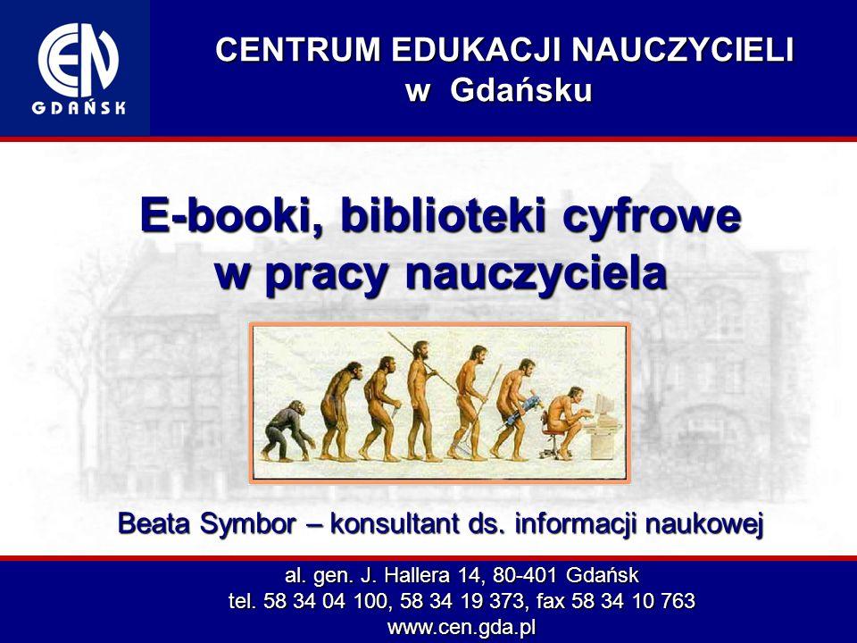 Centrum Edukacji Nauczycieli w Gdańsku Elementy bibliotek cyfrowych zbiór dokumentów cyfrowych zbiór metadanych oprogramowanie do zarządzania dokumentami