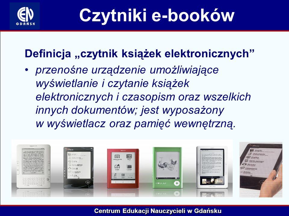 """Centrum Edukacji Nauczycieli w Gdańsku Czytniki e-booków Definicja """"czytnik książek elektronicznych"""" przenośne urządzenie umożliwiające wyświetlanie i"""