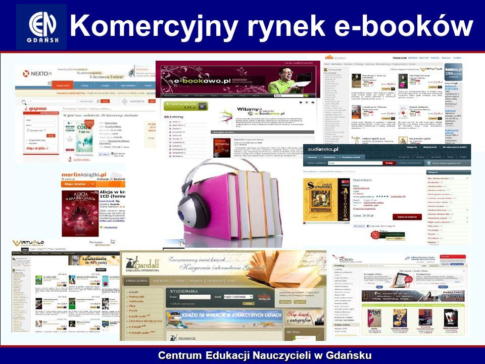 Centrum Edukacji Nauczycieli w Gdańsku Komercyjny rynek e-booków