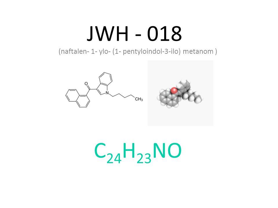 JWH - 018 (naftalen- 1- ylo- (1- pentyloindol-3-ilo) metanom ) C 24 H 23 NO