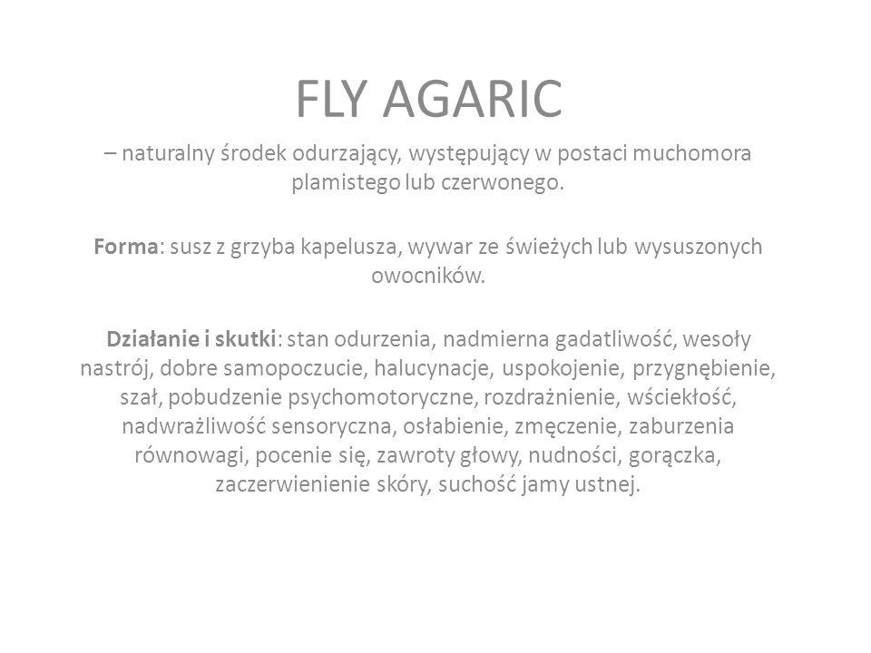 – naturalny środek odurzający, występujący w postaci muchomora plamistego lub czerwonego.