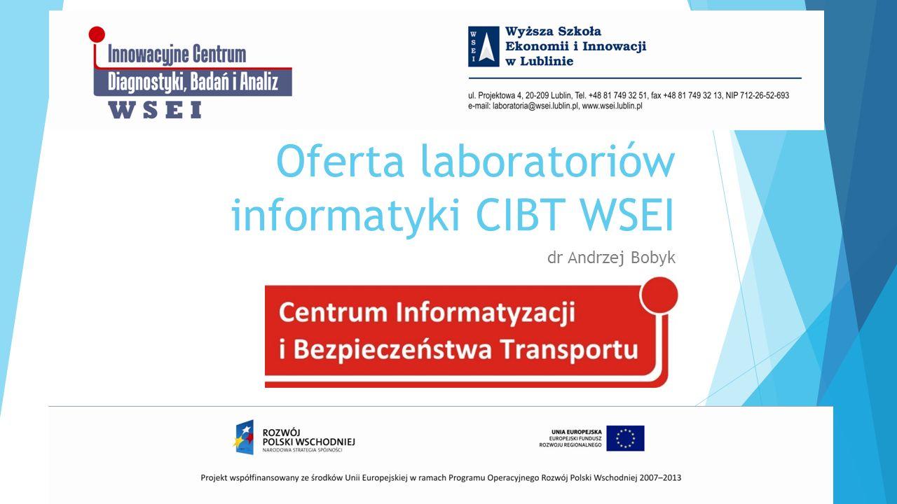 Oferta laboratoriów informatyki CIBT WSEI dr Andrzej Bobyk