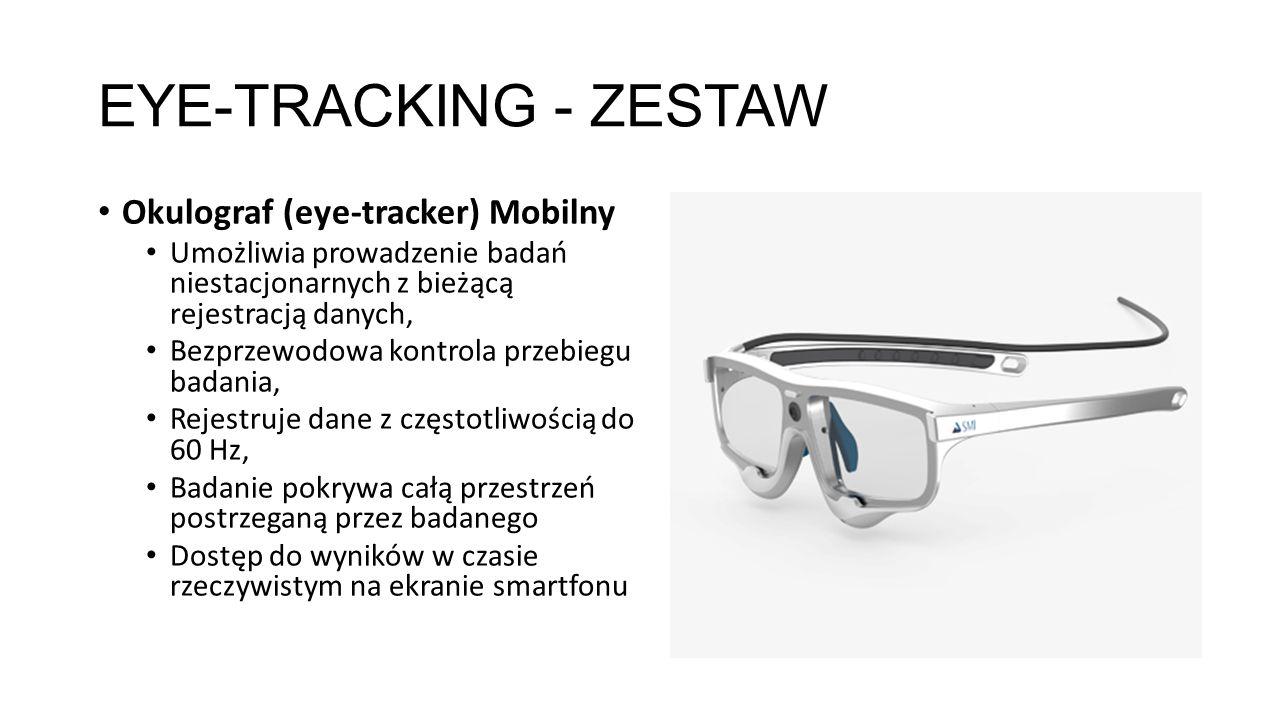 EYE-TRACKING - ZESTAW Okulograf (eye-tracker) Mobilny Umożliwia prowadzenie badań niestacjonarnych z bieżącą rejestracją danych, Bezprzewodowa kontrol