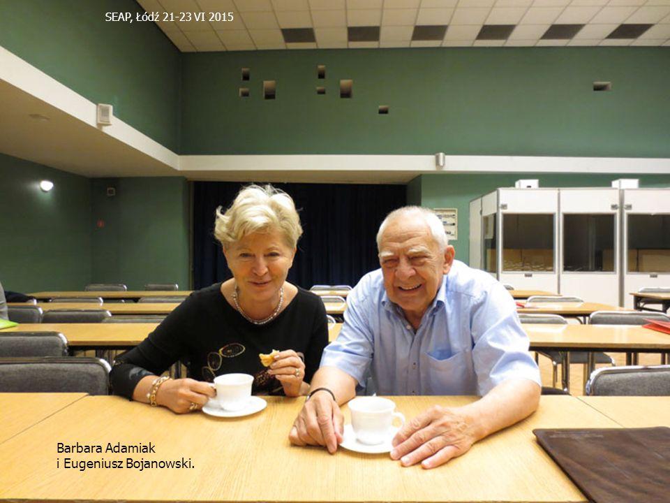 SEAP, Łódź 21-23 VI 2015 Barbara Adamiak i Eugeniusz Bojanowski.