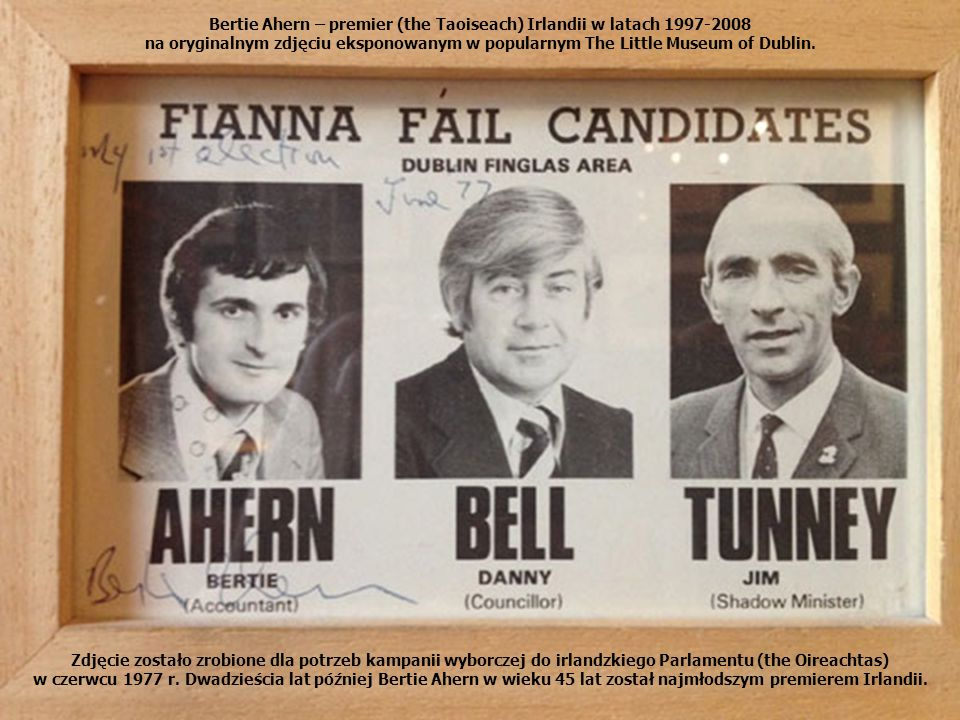 Zdjęcie zostało zrobione dla potrzeb kampanii wyborczej do irlandzkiego Parlamentu (the Oireachtas) w czerwcu 1977 r. Dwadzieścia lat później Bertie A
