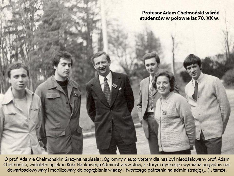 """O prof. Adamie Chełmońskim Grażyna napisała: """"Ogromnym autorytetem dla nas był nieodżałowany prof. Adam Chełmoński, wieloletni opiekun Koła Naukowego"""