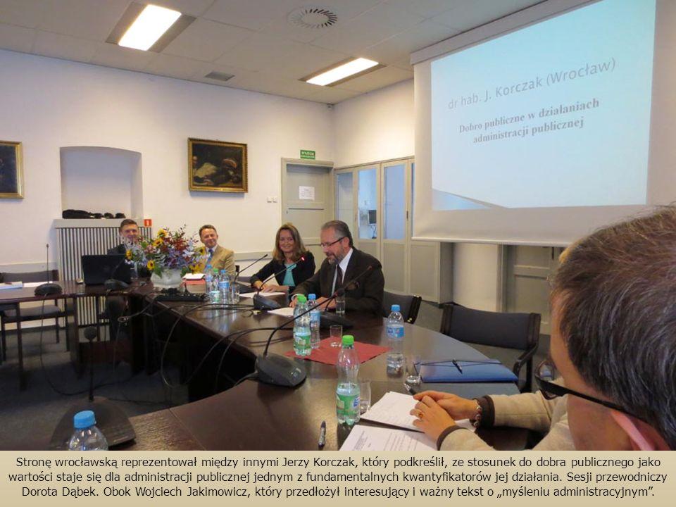 Stronę wrocławską reprezentował między innymi Jerzy Korczak, który podkreślił, ze stosunek do dobra publicznego jako wartości staje się dla administra