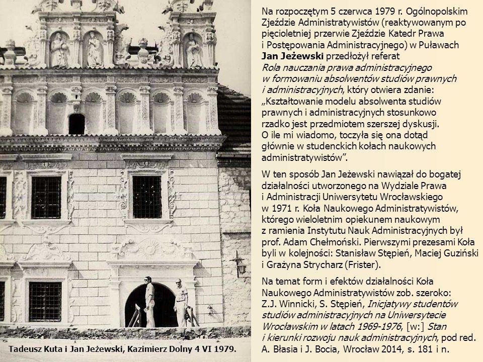 Na rozpoczętym 5 czerwca 1979 r. Ogólnopolskim Zjeździe Administratywistów (reaktywowanym po pięcioletniej przerwie Zjeździe Katedr Prawa i Postępowan