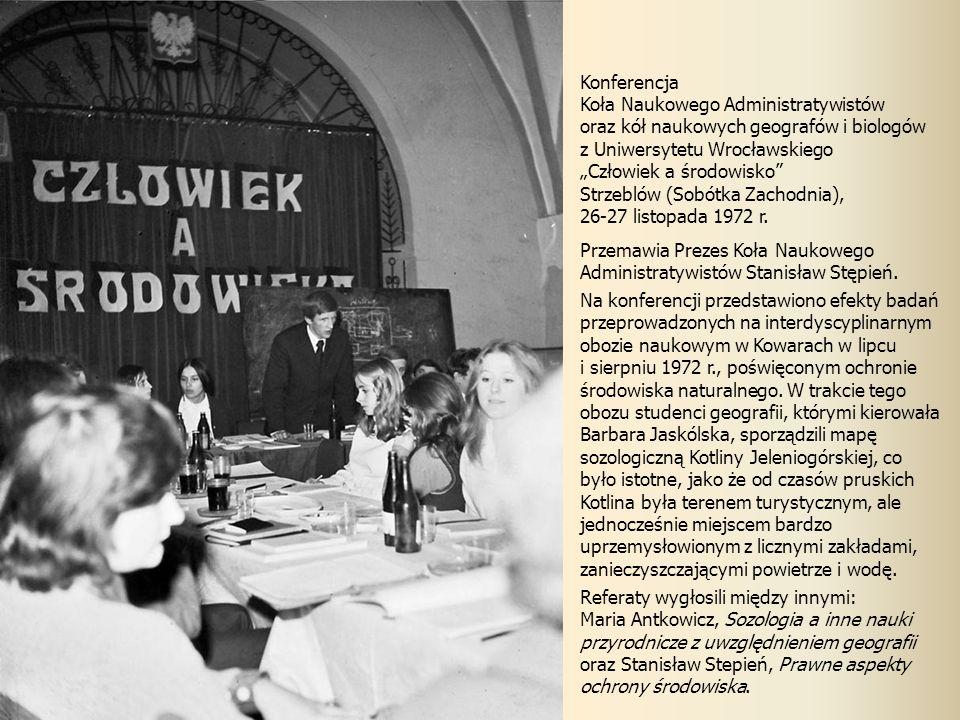 """Konferencja Koła Naukowego Administratywistów oraz kół naukowych geografów i biologów z Uniwersytetu Wrocławskiego """"Człowiek a środowisko"""" Strzeblów ("""