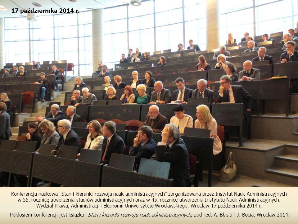 """Konferencja naukowa """"Stan i kierunki rozwoju nauk administracyjnych"""" zorganizowana przez Instytut Nauk Administracyjnych w 55. rocznicę utworzenia stu"""